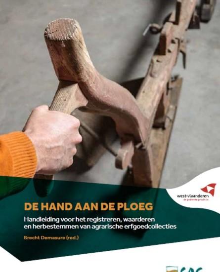 De hand aan de ploeg: nieuwe handleiding voor het registreren en waarderen van agrarisch erfgoed